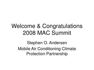 Welcome & Congratulations 2008 MAC Summit