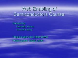 Web Enabling of Semiconductors Course