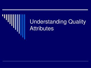 Understanding Quality Attributes