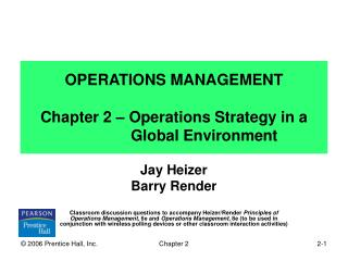 OPERATIONS MANAGEMENT Chapter 2 – Operations Strategy in a          	      Global Environment