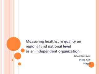 Measuring healthcare quality on regional and national level as an independent organization