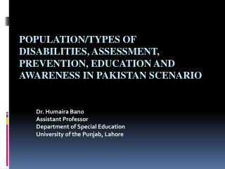 Population/Types of Disabilities, Assessment, Prevention, Education and Awareness in Pakistan Scenario