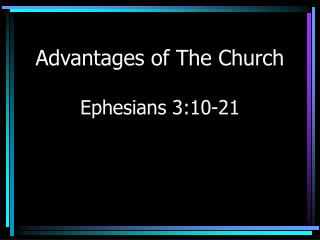 Advantages of The Church