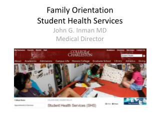 Family Orientation Student Health Services John G. Inman MD Medical Director