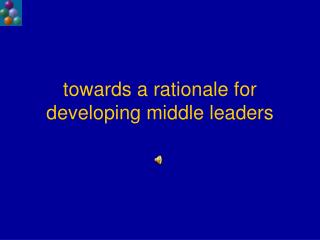 towards a rationale for developing middle leaders