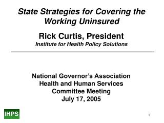 National Governor's Association Health and Human Services Committee Meeting July 17, 2005