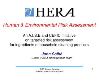 Human & Environmental Risk Assessment An A.I.S.E and CEFIC initiative  on targeted risk assessment  for ingredients of