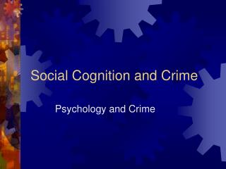 Social Cognition and Crime