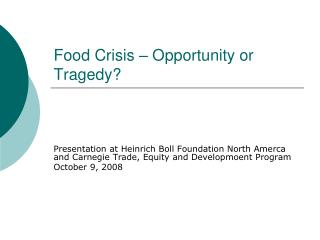 Food Crisis � Opportunity or Tragedy?