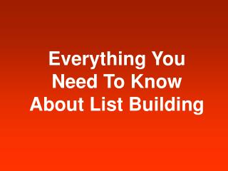 How to be expert in list building in really short time