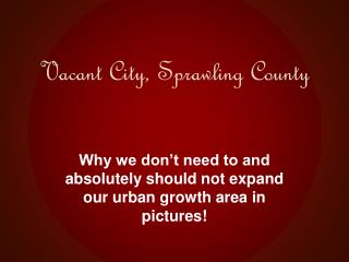 Vacant City, Sprawling County