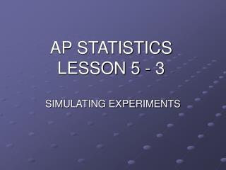 AP STATISTICS LESSON 5 - 3