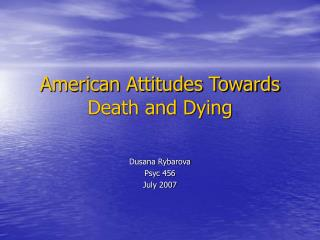 American Attitudes Towards Death and Dying