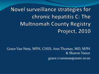 Novel surveillance strategies for chronic hepatitis C: The Multnomah County Registry Project, 2010