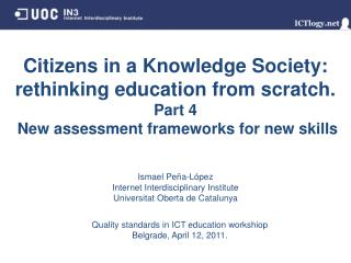 Citizens in a Knowledge Society: rethinking education from scratch.  Part 4  New assessment frameworks for new skills