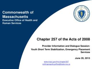 Chapter 257 of the Acts of 2008 Provider Information and Dialogue Session: Youth Short Term Stabilization, Emergency Pl