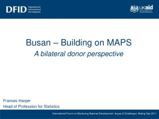 Busan – Building on MAPS  A bilateral donor perspective