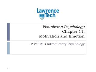 Visualizing Psychology Chapter 11:  Motivation and Emotion