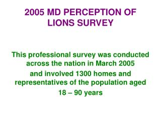 2005 MD PERCEPTION OF LIONS SURVEY