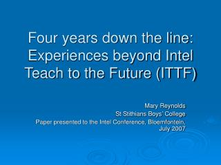 Four years down the line: Experiences beyond Intel Teach to the Future (ITTF)