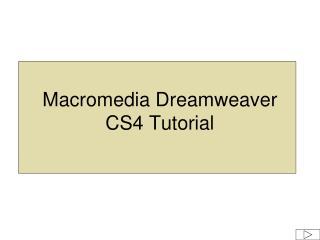 Macromedia Dreamweaver CS4 Tutorial