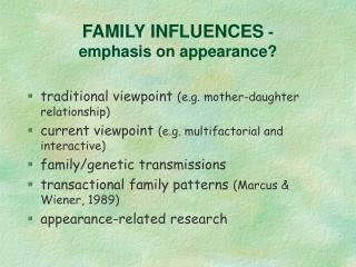 FAMILY INFLUENCES  -  emphasis on appearance?