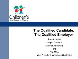 The Qualified Candidate, The Qualified Employer