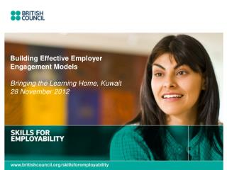 Building Effective Employer Engagement Models Bringing the Learning Home, Kuwait 28 November 2012