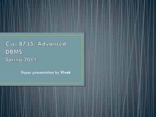 Csci 8735: Advanced DBMS Spring 2011