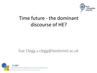 Time future - the dominant discourse of HE?
