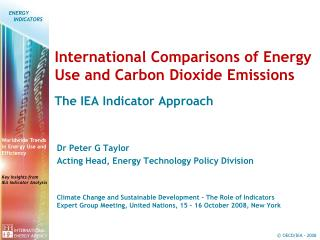 International Comparisons of Energy Use and Carbon Dioxide Emissions  The IEA Indicator Approach