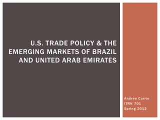 U.s. trade policy & the emerging markets of brazil and united Arab emirates