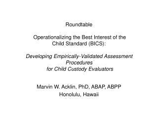 Marvin W. Acklin, PhD, ABAP, ABPP Honolulu, Hawaii