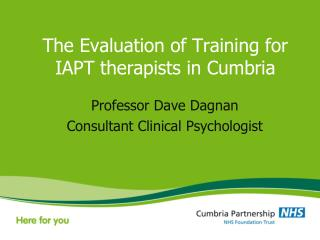 The Evaluation of Training for IAPT therapists in Cumbria