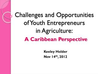 Challenges and Opportunities of Youth Entrepreneurs  in Agriculture:
