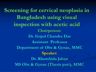 Screening for cervical neoplasia in Bangladesh using visual inspection with acetic acid