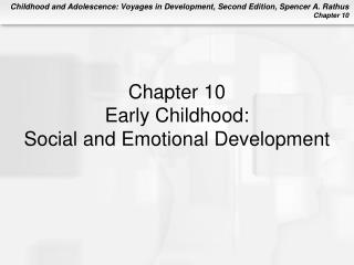 Chapter 10 Early Childhood: Social and Emotional Development