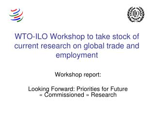 WTO-ILO Workshop to take stock of current research on global trade and employment