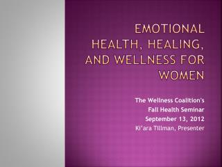 Emotional Health, Healing, and Wellness for Women