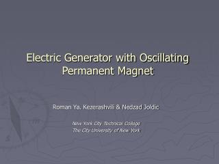 Electric Generator with Oscillating Permanent Magnet