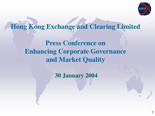 Hong Kong Exchange and Clearing Limited Press Conference on   Enhancing Corporate Governance and Market Quality   30 Ja