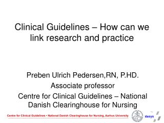 Clinical Guidelines � How can we link research and practice