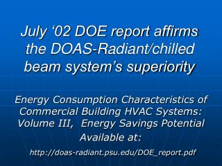 July �02 DOE report affirms the DOAS-Radiant/chilled beam system�s superiority
