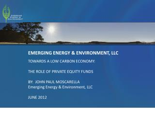 EMERGING  ENERGY & ENVIRONMENT, LLC