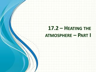 17.2  –  Heating the atmosphere –  Part  I