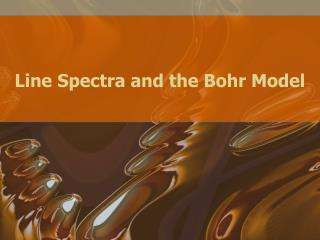Line Spectra and the Bohr Model