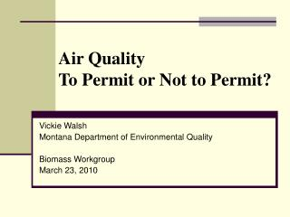 Air Quality To Permit or Not to Permit?