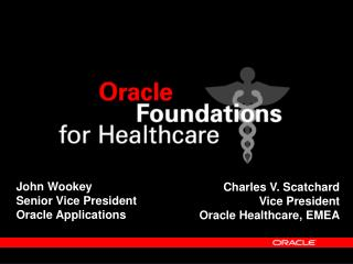 John Wookey Senior Vice President Oracle Applications