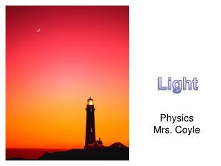 Physics Mrs. Coyle