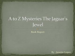 A to Z Mysteries The Jaguar's Jewel